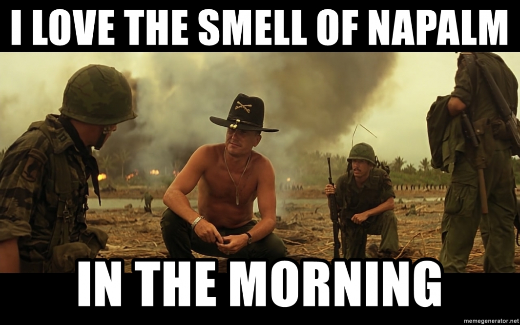 i-love-the-smell-of-napalm-in-the-morning.jpg